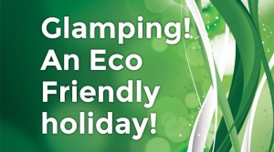 Looking For An Eco-Friendly Holiday? – Try Glamping