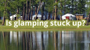"""Our Response to an Article On Huff Post called """"The Most Ridiculous Things About Glamping"""""""